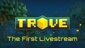 Trove The First Livestream