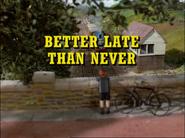 BetterLateThanNeverrestoredtitlecard