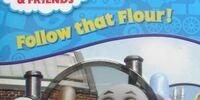 Follow that Flour!