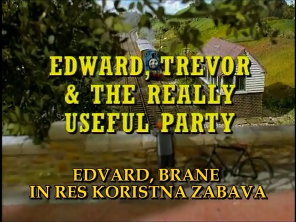File:Edward,TrevorandtheReallyUsefulPartySlovenianTitleCard.png