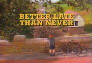 BetterLateThanNever1991NewZealandtitlecard