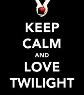 Keep calm and love twilight