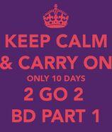 Keep calm 10 days till BD Part One