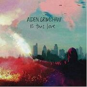 220px-IsThisLove(Adien Grimshaw single)