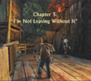 """Chapter 5: """"I'm Not Leaving Without It"""""""