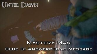 Until Dawn - Mystery Man - Clue 3- Answerphone Message