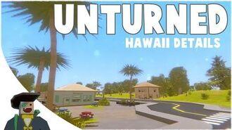 Hawaii Details In-Depth Look! Unturned