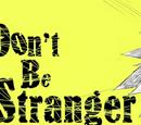 Don't Be Stranger