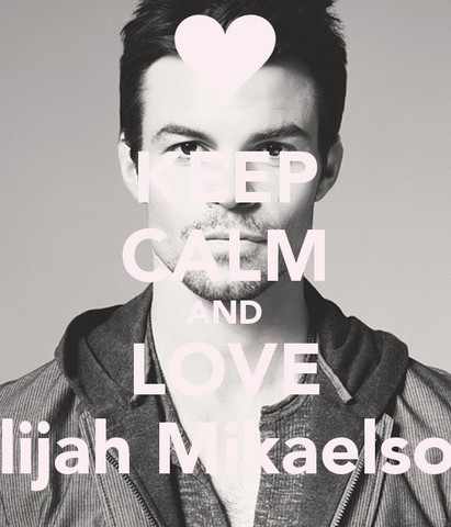 File:Keep-calm-and-love-elijah-mikaelson.png