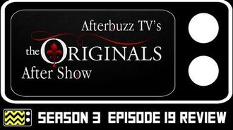 The Originals Season 3 Episode 19 Review & After Show AfterBuzz TV