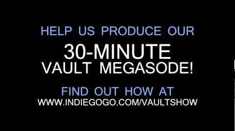 The Vault - Megasode Teaser Fundraiser Info