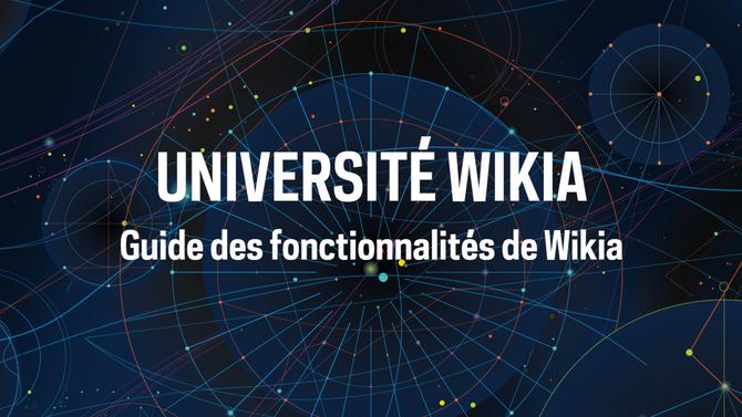 Université Wikia - Guide des fonctionnalités de Wikia