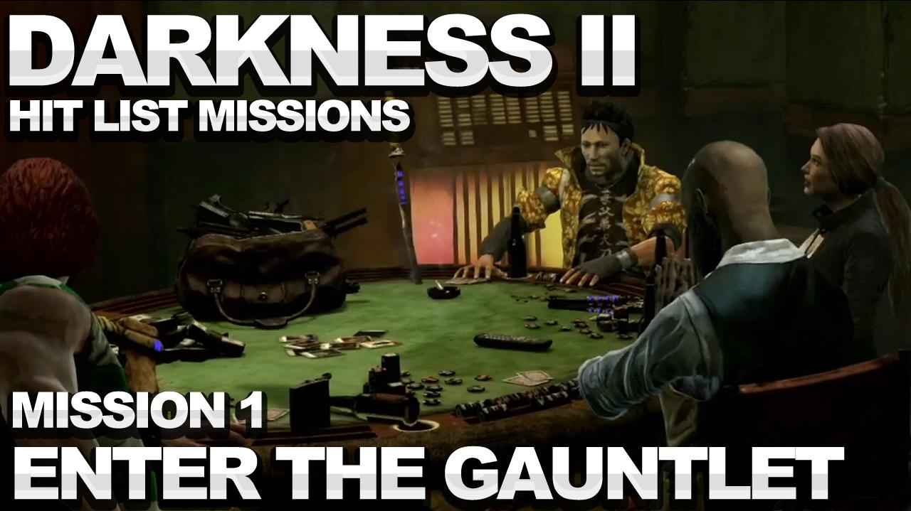The Darkness 2 Hit List Walkthrough - Mission 1 Enter the Gauntlet