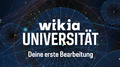 Wikia-Universität - Deine erste Bearbeitung
