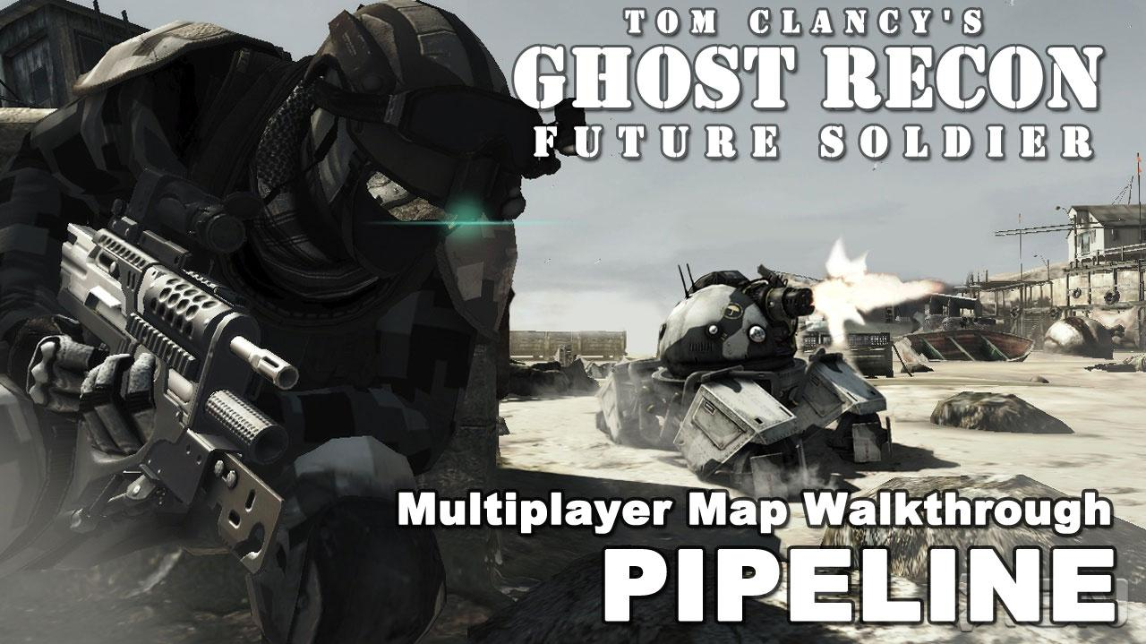 Ghost Recon Future Soldier Pipeline Map Walkthrough