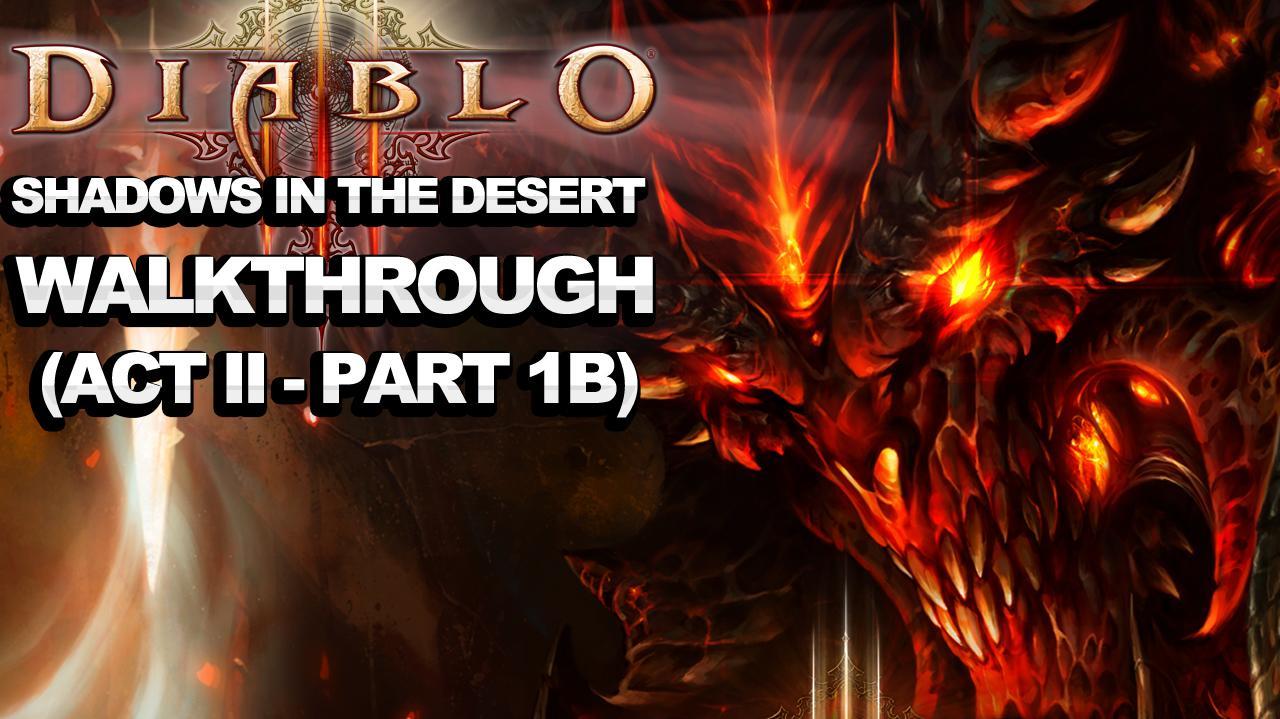 Diablo 3 - Shadows in the Desert (Act 2 - Part 1b)