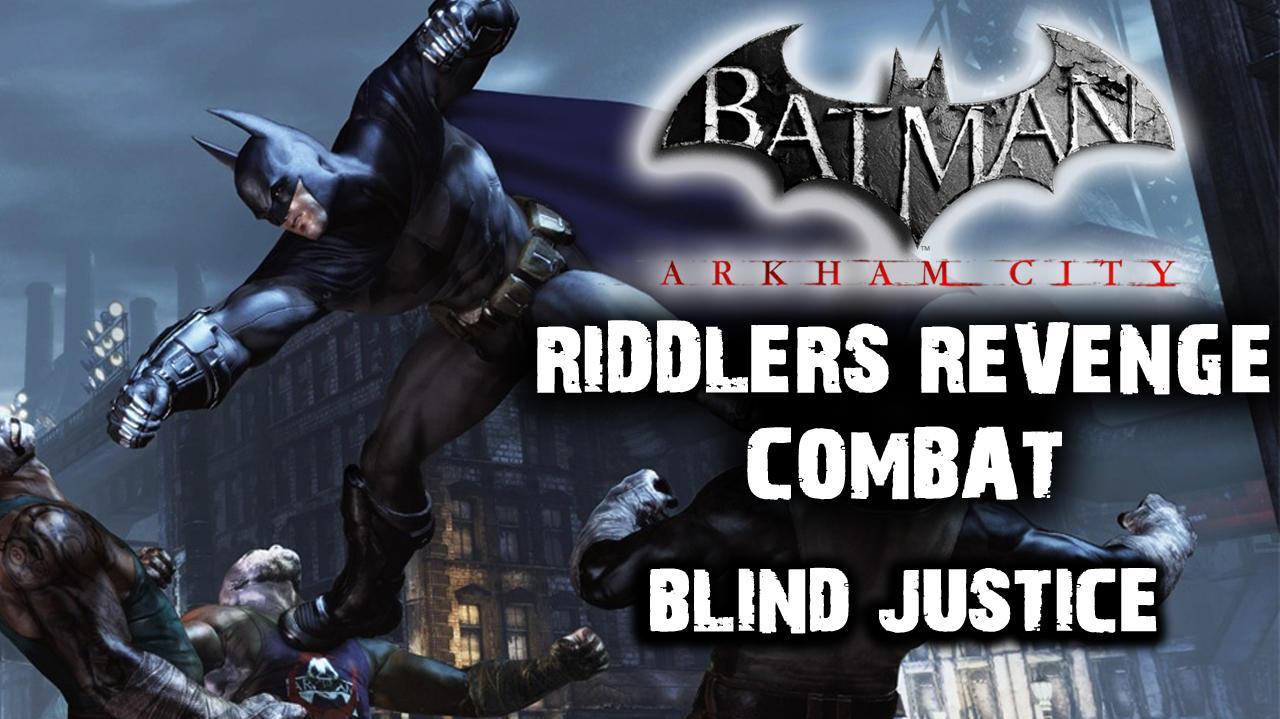 Batman Arkham City - Riddler's Revenge Blind Justice (Combat Map)