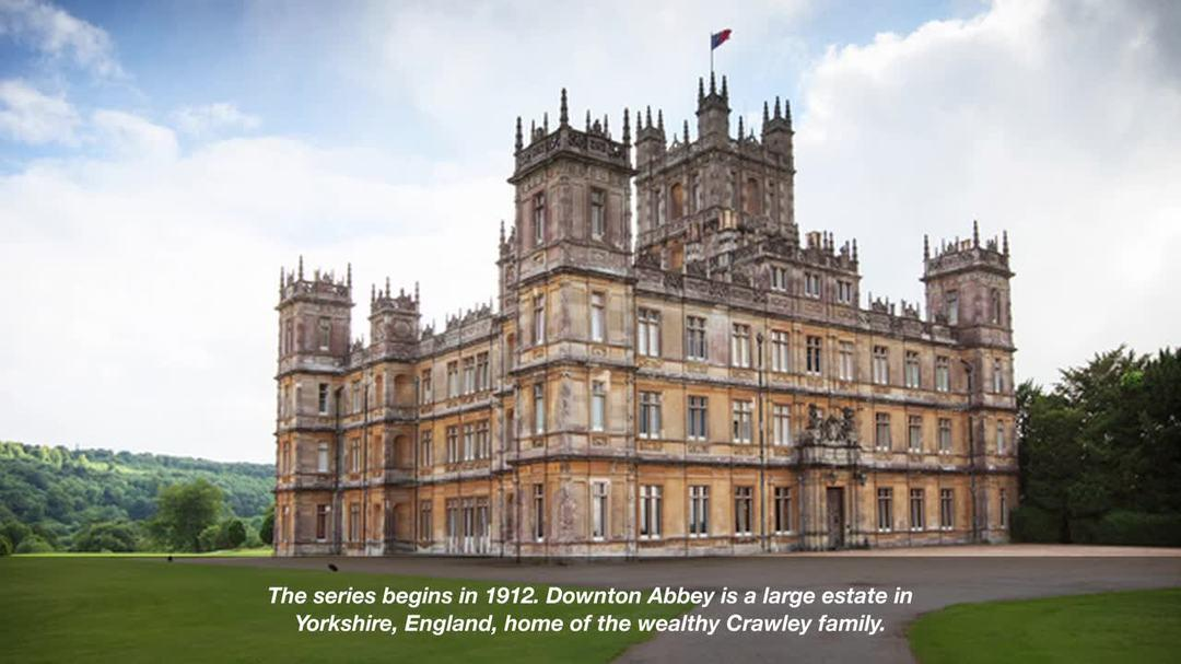 Downton Abbey - The Story and the History So Far
