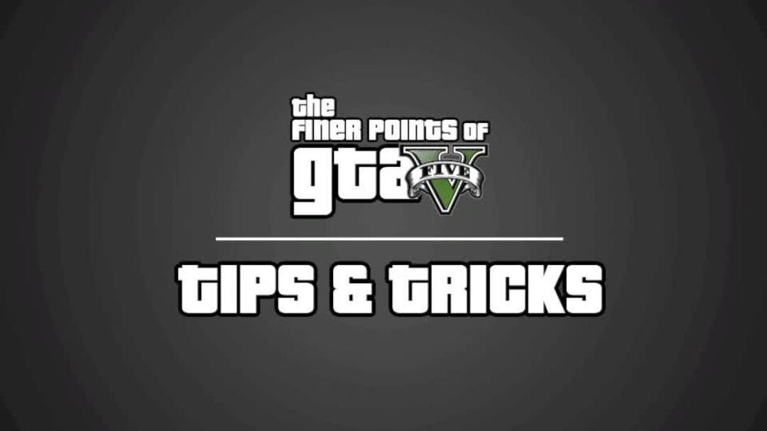 GTA V Tips & Tricks