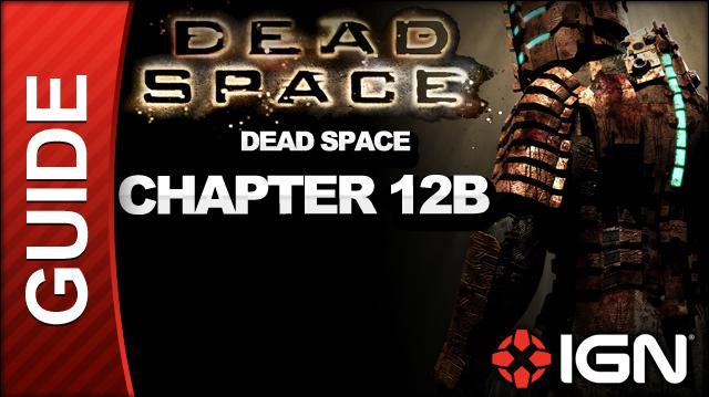 Dead Space - Dead Space - Chapter 12B