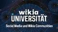Wikia Universität - Wikia Communities über Social Media bewerben