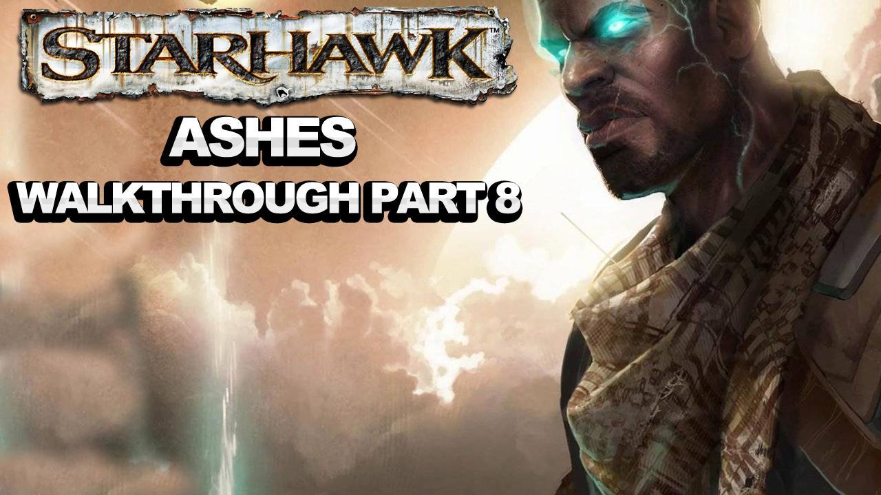 Starhawk - Ashes - Walkthrough Part 8