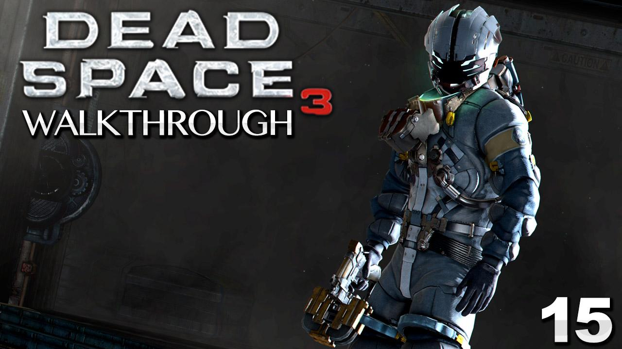 Dead Space 3 Walkthrough - Chapter 15 Change of Fortitude (Part 15)