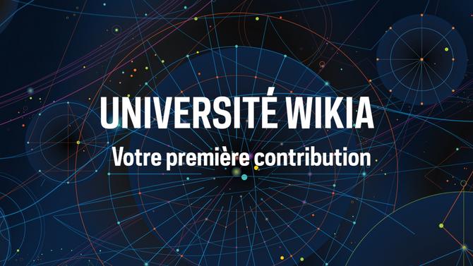 Université Wikia - Votre première contribution