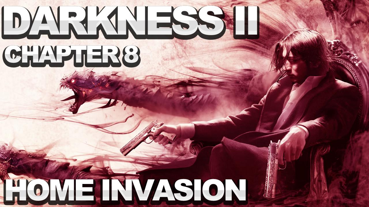 The Darkness 2 Walkthrough - Chapter 8 Home Invasion