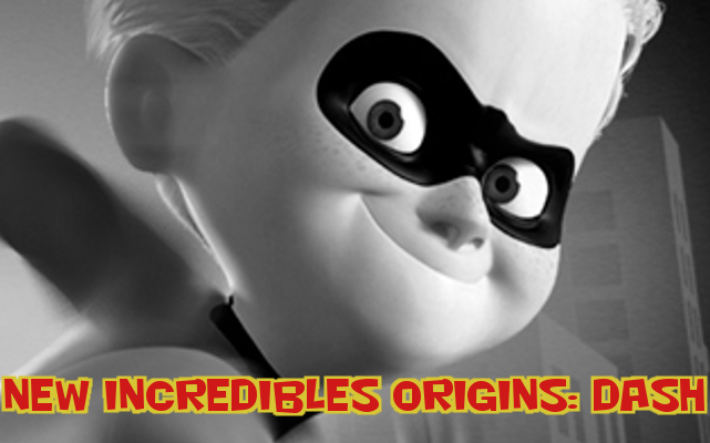 Incredibles Origins- Dash