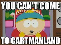 You Can't Come to Cartmanland