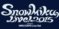 SNOW MIKU LIVE! 2015 Presents MIKU EXPO Live Set