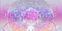 I Love Loop / Tanchō (単調)