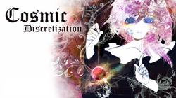 Cosmicdiscretization