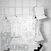 Kill my sound album illust