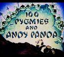 100 Pygmies and Andy Panda