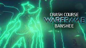 Crash Course In WARFRAME - Banshee