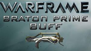 Warframe Braton Prime Buff Update 15.5
