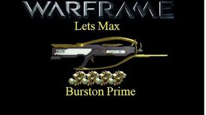 Lets Max (Warframe) E1 - Burston Prime and Gilded Truth (60fps)-0