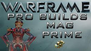 Warframe Mag Prime Pro Builds 1 Forma Update 13.9
