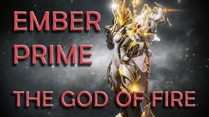 Warframe Ember Prime The God of Fire