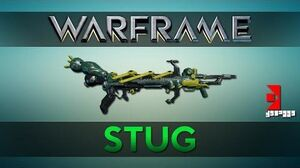 WARFRAME Stug Advanced Guide