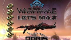Lets Max (Warframe) E41 - Ogris