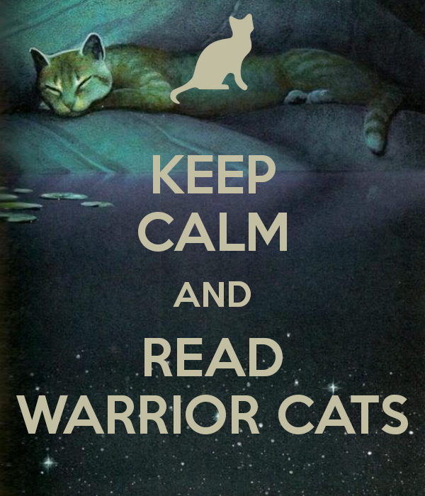 Warriors Dawn Of The Clans Characters: Datei:Keep-calm-and-read-warrior-cats.png