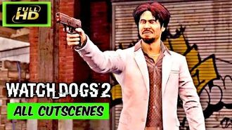 Watch Dogs 2 Human Conditions All Cutscenes