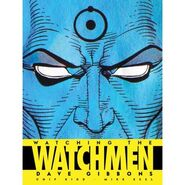 Watching the Watchmen The Definitive Companion to the Ultimate Graphic Novel