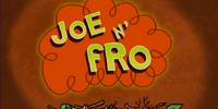 Joe 'N' Fro