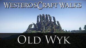 WesterosCraft Walks Old Wyk