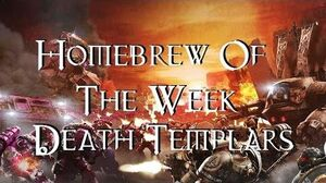 Homebrew Of The Week - Episode 1 - Death Templars-1