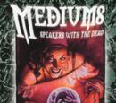 Mediums: Speakers with the Dead